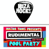 Ibiza Rocks : Rudimental & Friends Pool Party Opening Party