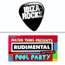Ibiza Rocks : Rudimental & Friends Pool Party